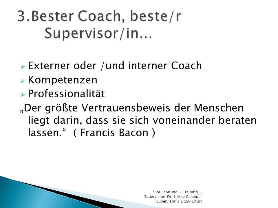 Externer oder /und interner Coach Kompetenzen Professionalität Der größte Vertrauensbeweis der Menschen liegt darin, dass sie sich voneinander beraten