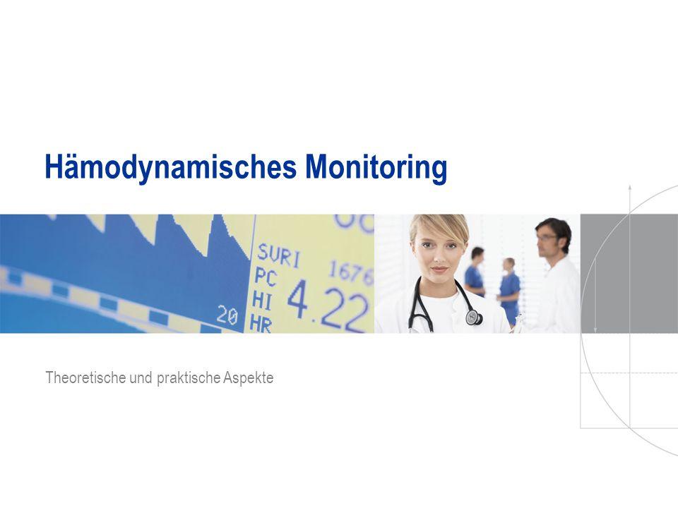 Hämodynamisches Monitoring Theoretische und praktische Aspekte