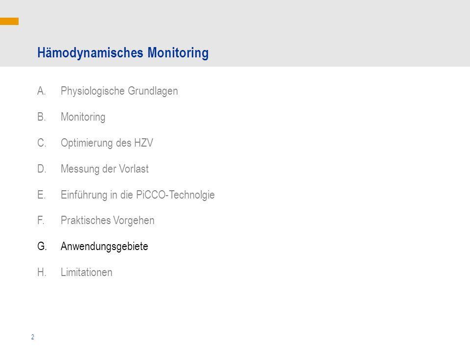 2 Hämodynamisches Monitoring A.Physiologische Grundlagen B.Monitoring C.Optimierung des HZV D.Messung der Vorlast E.Einführung in die PiCCO-Technolgie