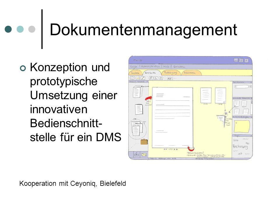 Dokumentenmanagement Konzeption und prototypische Umsetzung einer innovativen Bedienschnitt- stelle für ein DMS Kooperation mit Ceyoniq, Bielefeld