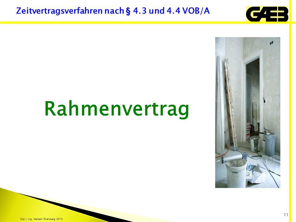 Dipl.- Ing. Herbert Rheinberg 2013 11 Rahmenvertrag Zeitvertragsverfahren nach § 4.3 und 4.4 VOB/A