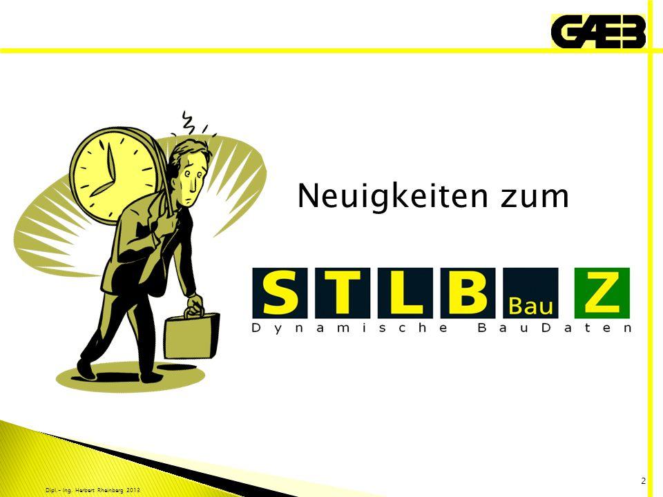 Dipl.- Ing. Herbert Rheinberg 2013 2 Neuigkeiten zum