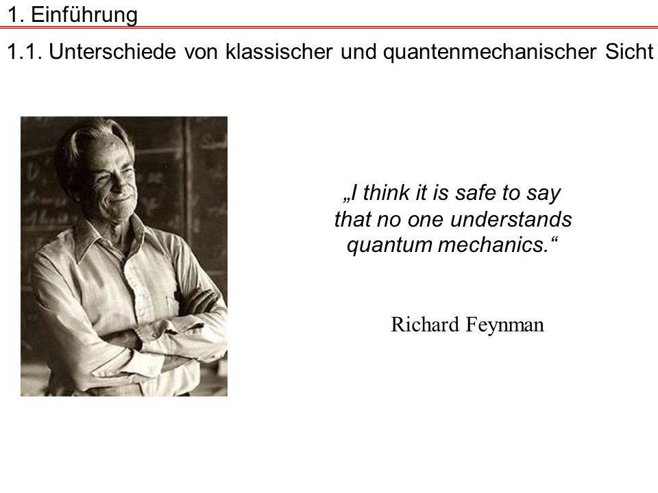 1.1.Unterschiede von klassischer und quantenmechanischer Sicht 1.