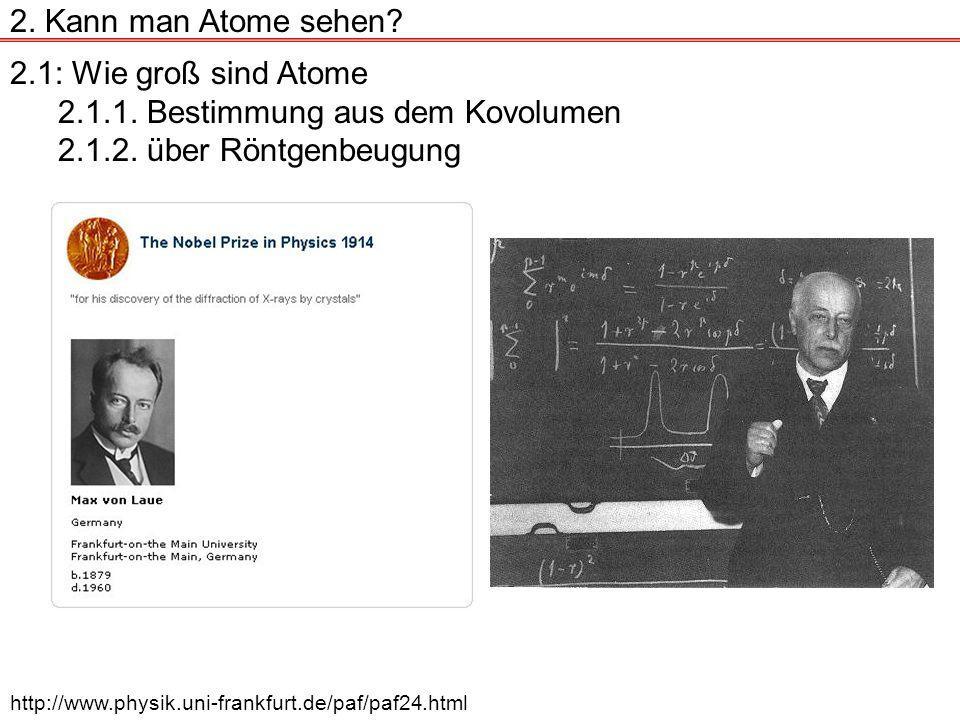 2.1: Wie groß sind Atome 2.1.1.Bestimmung aus dem Kovolumen 2.1.2.