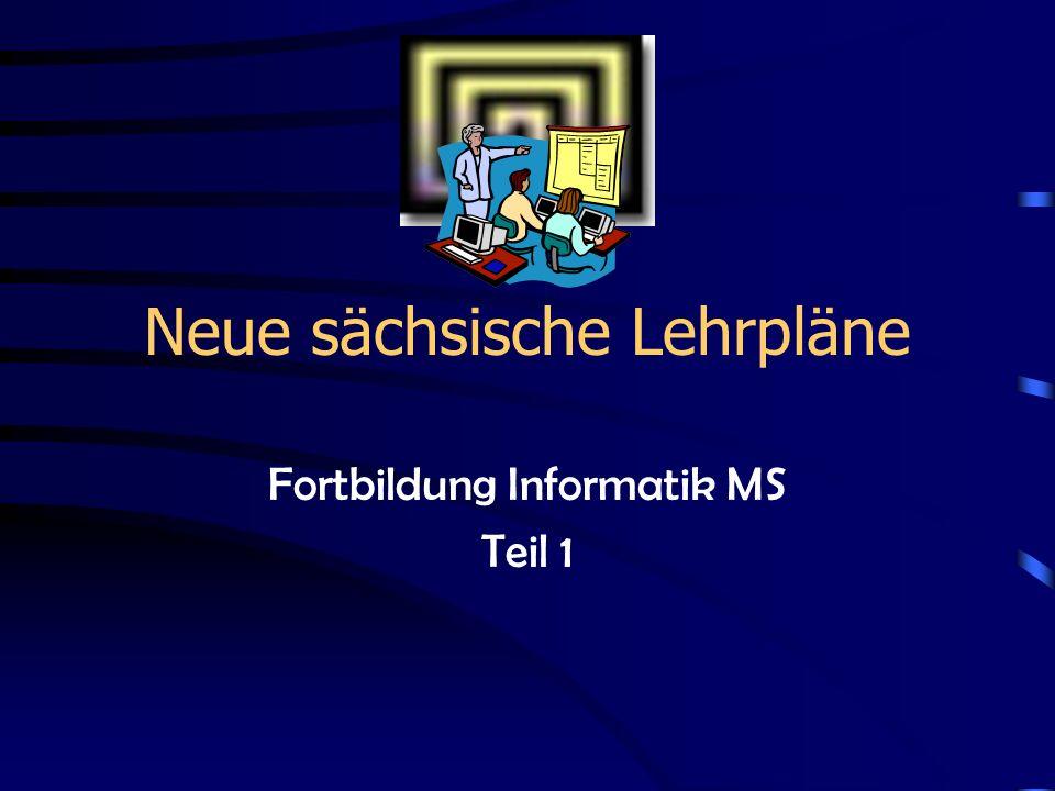 Neue sächsische Lehrpläne Fortbildung Informatik MS Teil 1