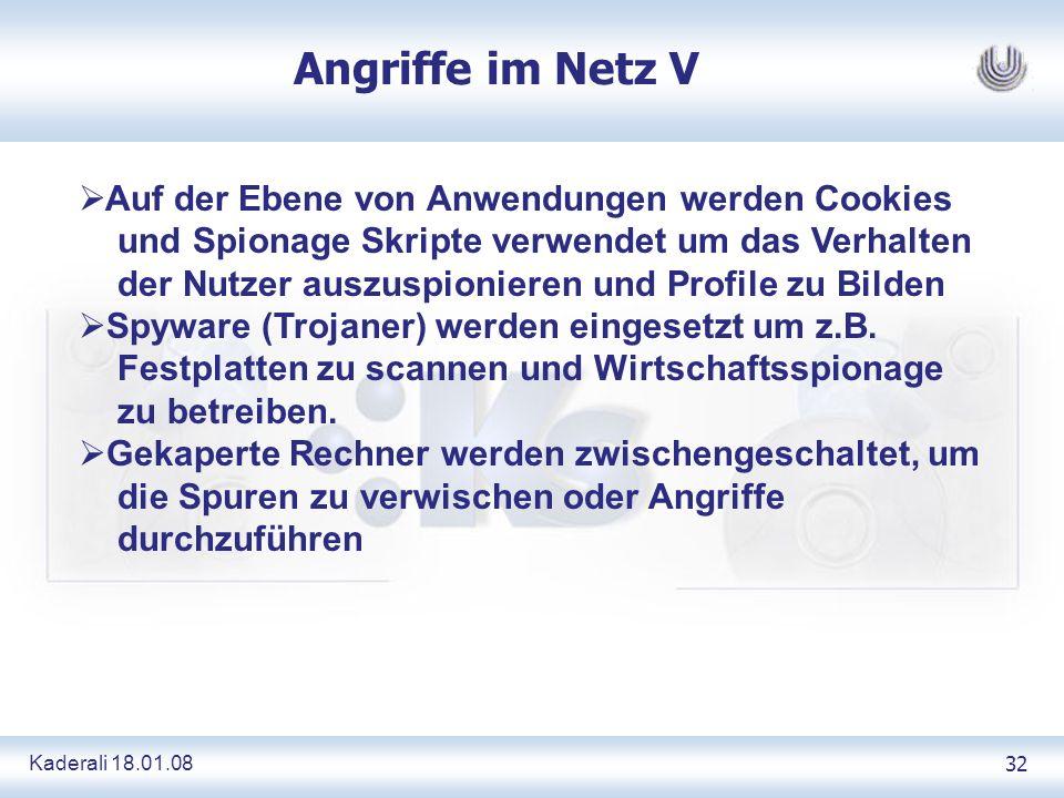 Kaderali 18.01.0832 Angriffe im Netz V Auf der Ebene von Anwendungen werden Cookies und Spionage Skripte verwendet um das Verhalten der Nutzer auszusp