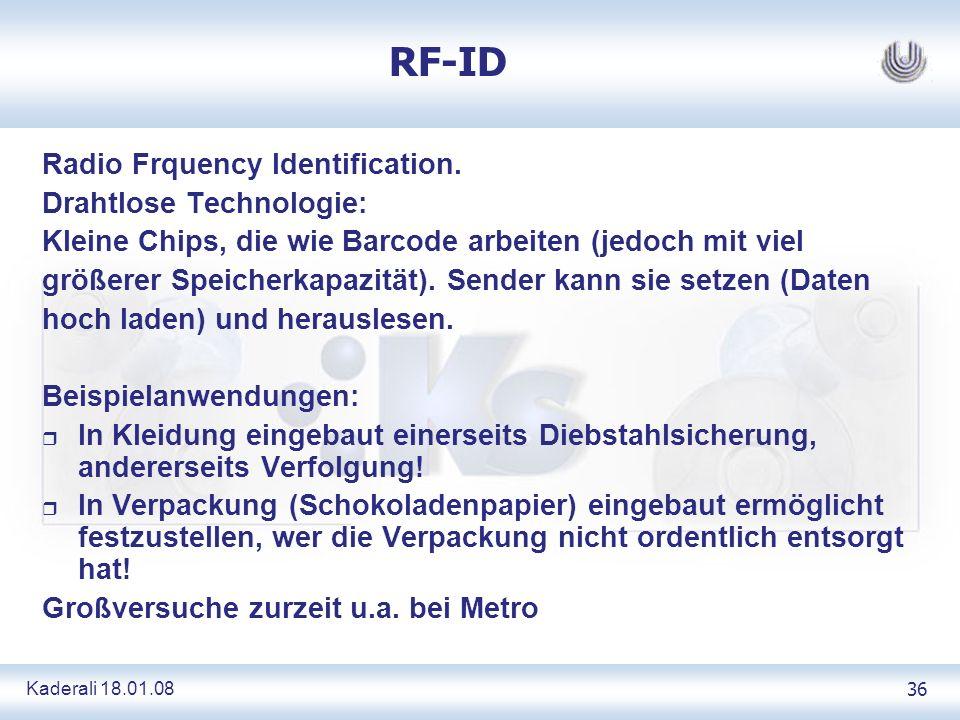 Kaderali 18.01.0836 RF-ID Radio Frquency Identification. Drahtlose Technologie: Kleine Chips, die wie Barcode arbeiten (jedoch mit viel größerer Speic