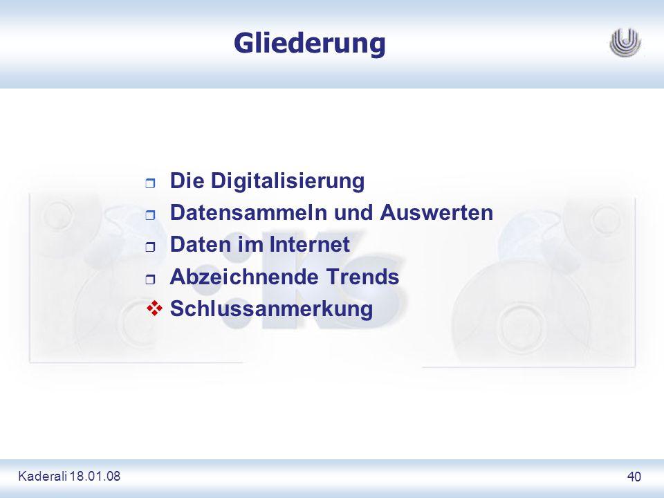 Kaderali 18.01.0840 Gliederung Die Digitalisierung Datensammeln und Auswerten r Daten im Internet r Abzeichnende Trends Schlussanmerkung