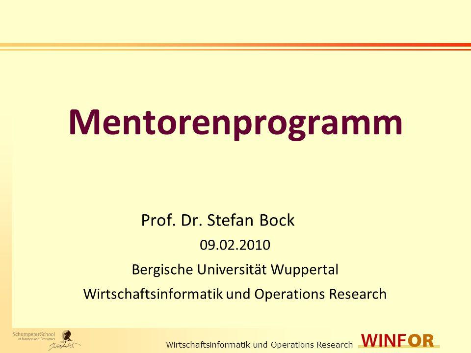 Wirtschaftsinformatik und Operations Research Mentorenprogramm Prof.
