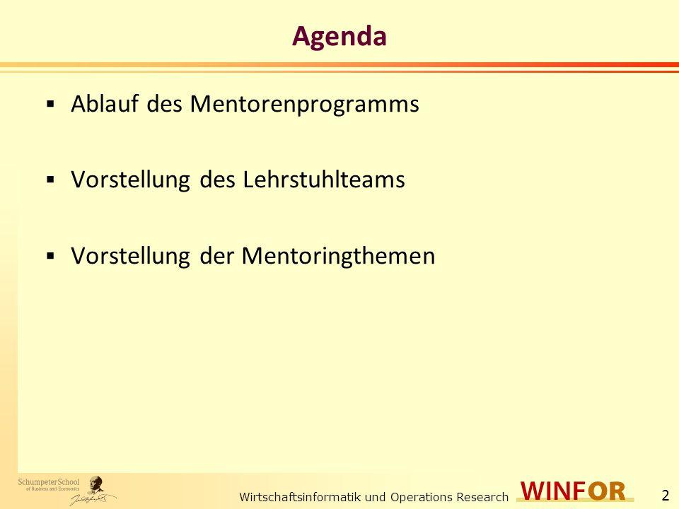 2 Agenda Ablauf des Mentorenprogramms Vorstellung des Lehrstuhlteams Vorstellung der Mentoringthemen