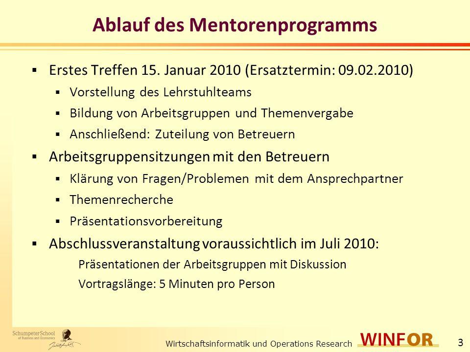 Wirtschaftsinformatik und Operations Research 4 Lehrstuhlteam: Mentoren Prof.