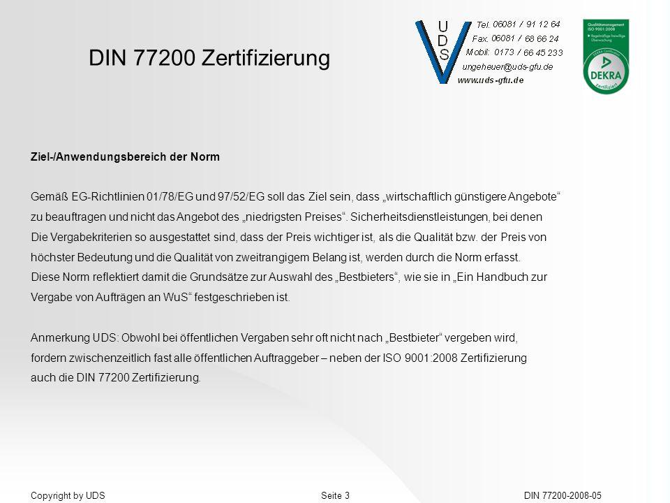 DIN 77200 Zertifizierung DIN 77200-2008-05Seite 3Copyright by UDS Ziel-/Anwendungsbereich der Norm Gemäß EG-Richtlinien 01/78/EG und 97/52/EG soll das