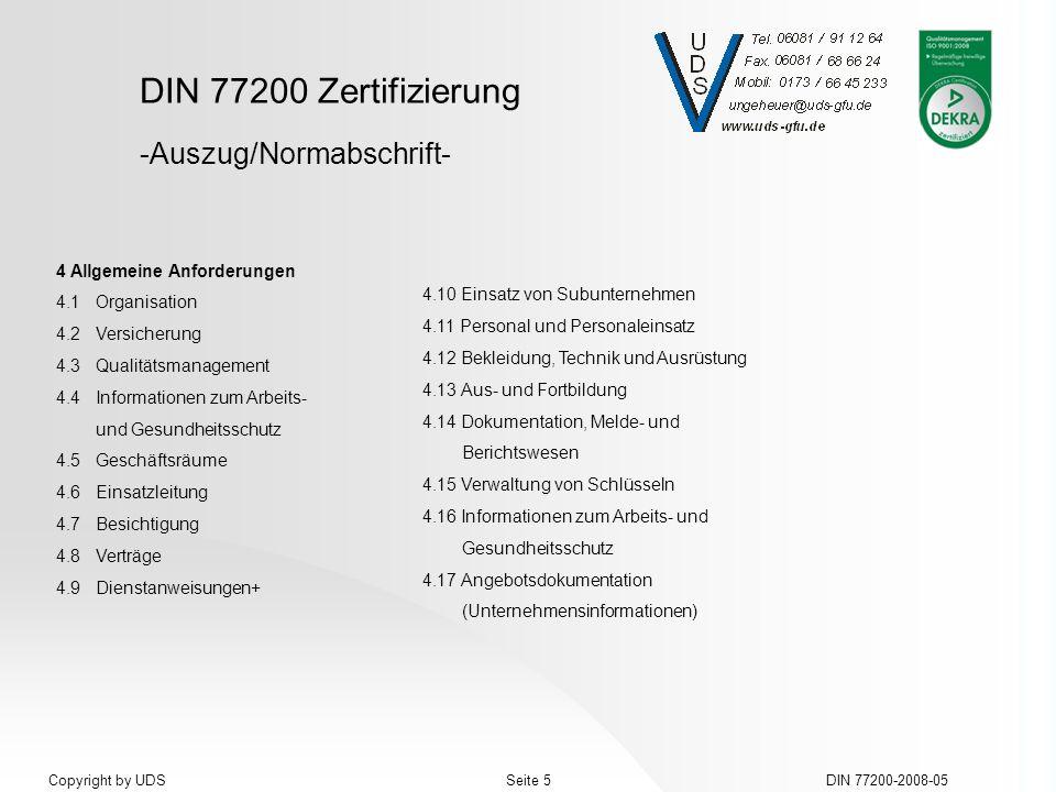 DIN 77200 Zertifizierung DIN 77200-2008-05Seite 5Copyright by UDS 4 Allgemeine Anforderungen 4.1 Organisation 4.2 Versicherung 4.3 Qualitätsmanagement