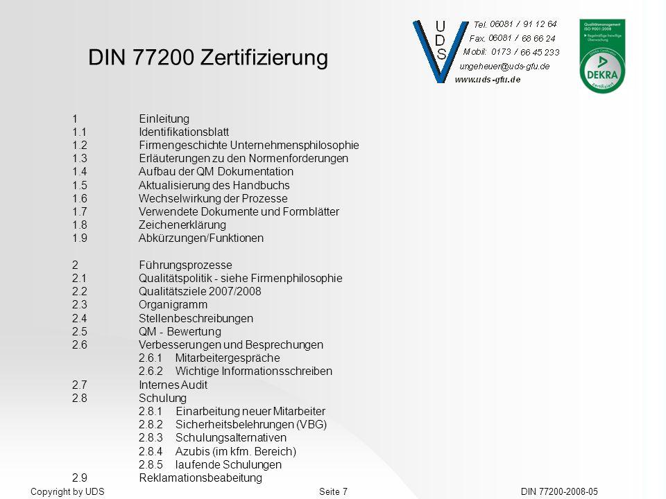 DIN 77200 Zertifizierung DIN 77200-2008-05Seite 7Copyright by UDS 1Einleitung 1.1Identifikationsblatt 1.2Firmengeschichte Unternehmensphilosophie 1.3E