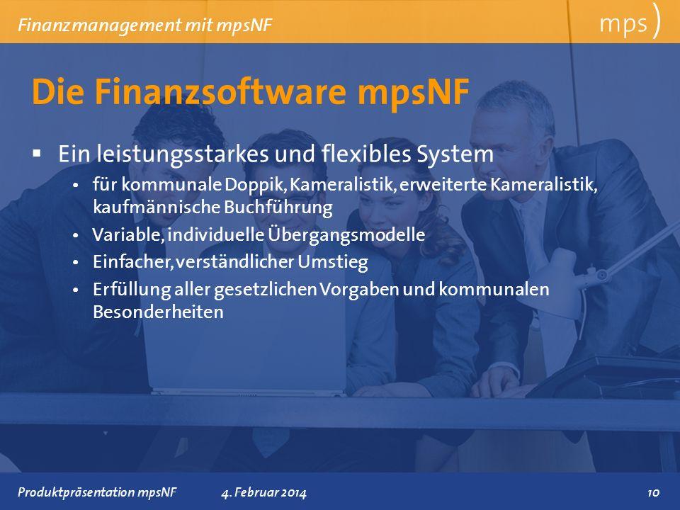 Präsentationstitel 4. Februar 2014 Die Finanzsoftware mpsNF mps ) Finanzmanagement mit mpsNF Ein leistungsstarkes und flexibles System für kommunale D