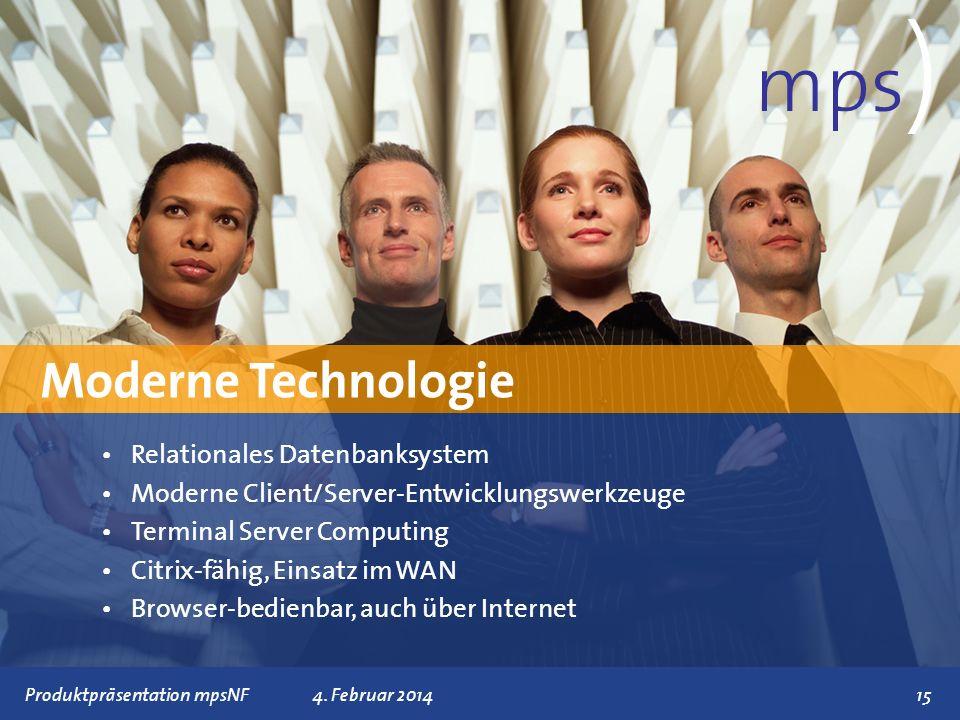 Präsentationstitel 4. Februar 201415 Moderne Technologie mps ) Relationales Datenbanksystem Moderne Client/Server-Entwicklungswerkzeuge Terminal Serve