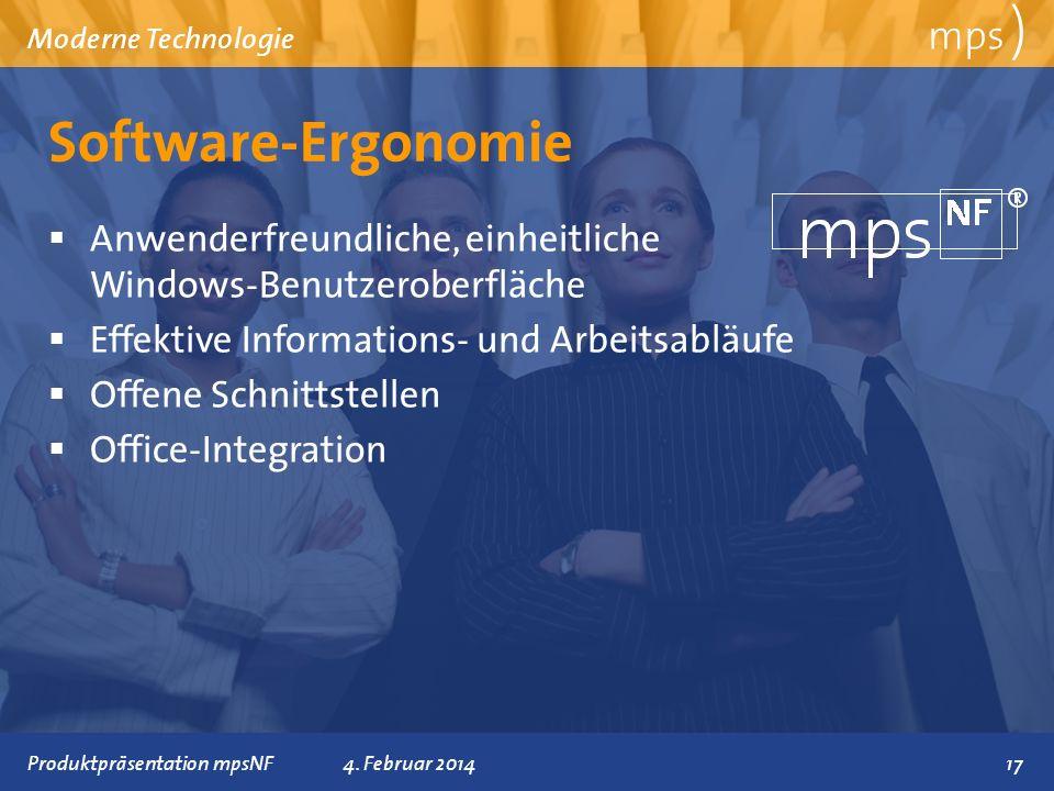 Präsentationstitel 4. Februar 2014 Software-Ergonomie mps ) Moderne Technologie Anwenderfreundliche, einheitliche Windows-Benutzeroberfläche Effektive