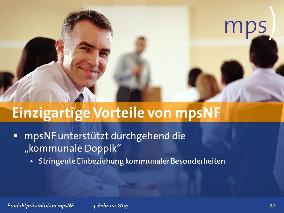 Präsentationstitel 4. Februar 201420 Einzigartige Vorteile von mpsNF mps ) mpsNF unterstützt durchgehend die kommunale Doppik Stringente Einbeziehung