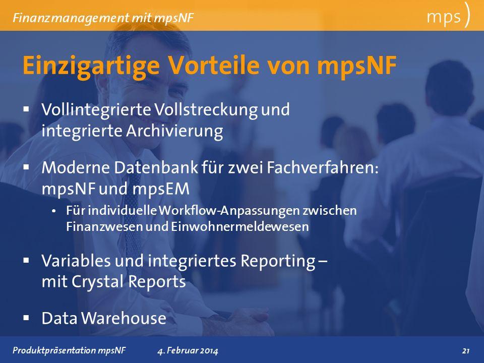 Präsentationstitel 4. Februar 2014 Einzigartige Vorteile von mpsNF mps ) Finanzmanagement mit mpsNF Vollintegrierte Vollstreckung und integrierte Arch