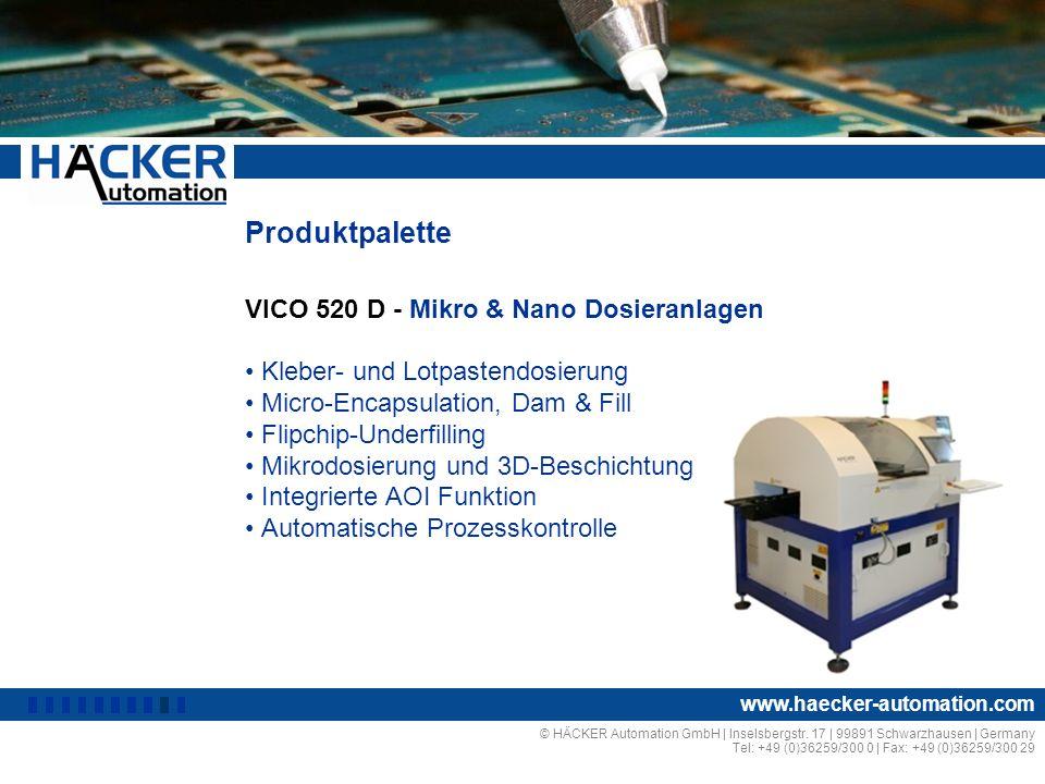 Produktpalette VICO 590 X - Mischdosieranlage I Zwei Komponenten Mischdosierung 2 x 340 ml Mikrodosierung und 3D-Bahnen Integrierte AOI Funktion Automatische Prozessüberwachung © HÄCKER Automation GmbH | Inselsbergstr.