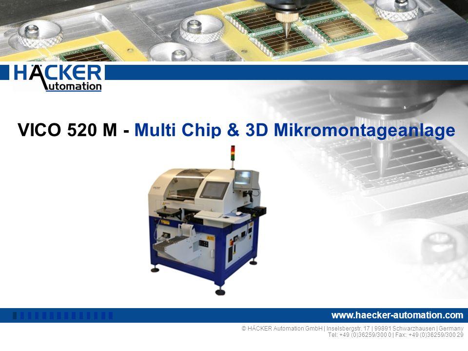 VICO 520 M - Multi Chip & 3D Mikromontageanlage © HÄCKER Automation GmbH | Inselsbergstr.