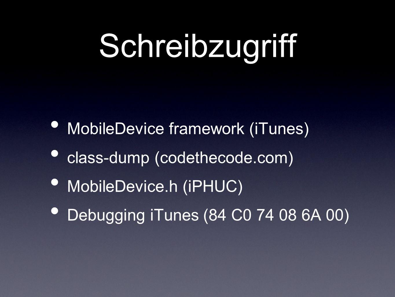 Schreibzugriff MobileDevice framework (iTunes) class-dump (codethecode.com) MobileDevice.h (iPHUC) Debugging iTunes (84 C0 74 08 6A 00)