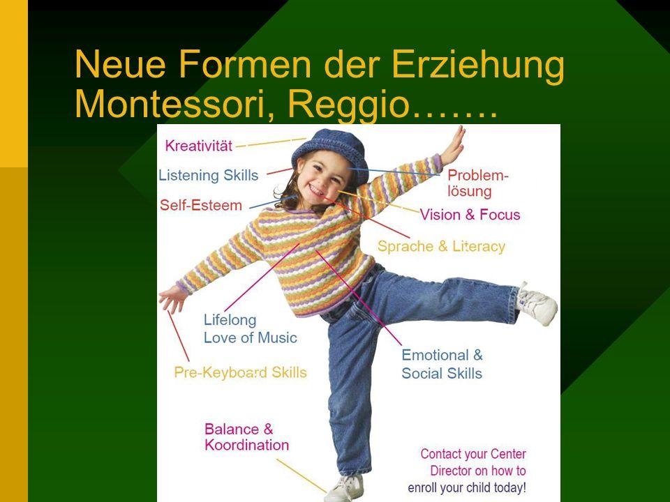 Neue Formen der Erziehung Montessori, Reggio…….