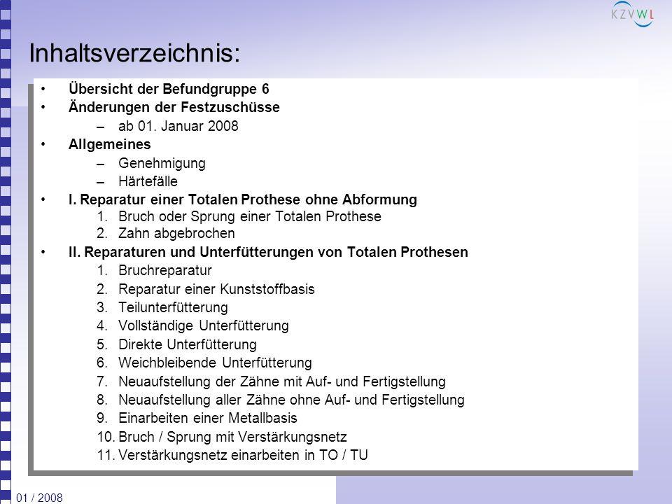 Inhaltsverzeichnis: Übersicht der Befundgruppe 6 Änderungen der Festzuschüsse –ab 01. Januar 2008 Allgemeines –Genehmigung –Härtefälle I. Reparatur ei