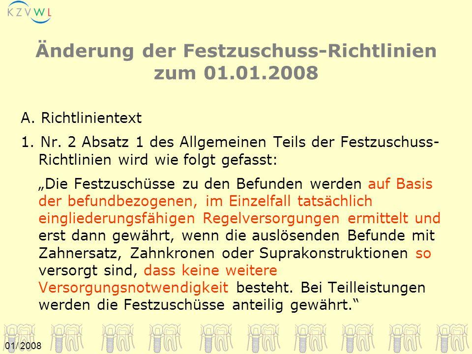 01/ 2008 Änderung der Festzuschuss-Richtlinien zum 01.01.2008 A. Richtlinientext 1. Nr. 2 Absatz 1 des Allgemeinen Teils der Festzuschuss- Richtlinien