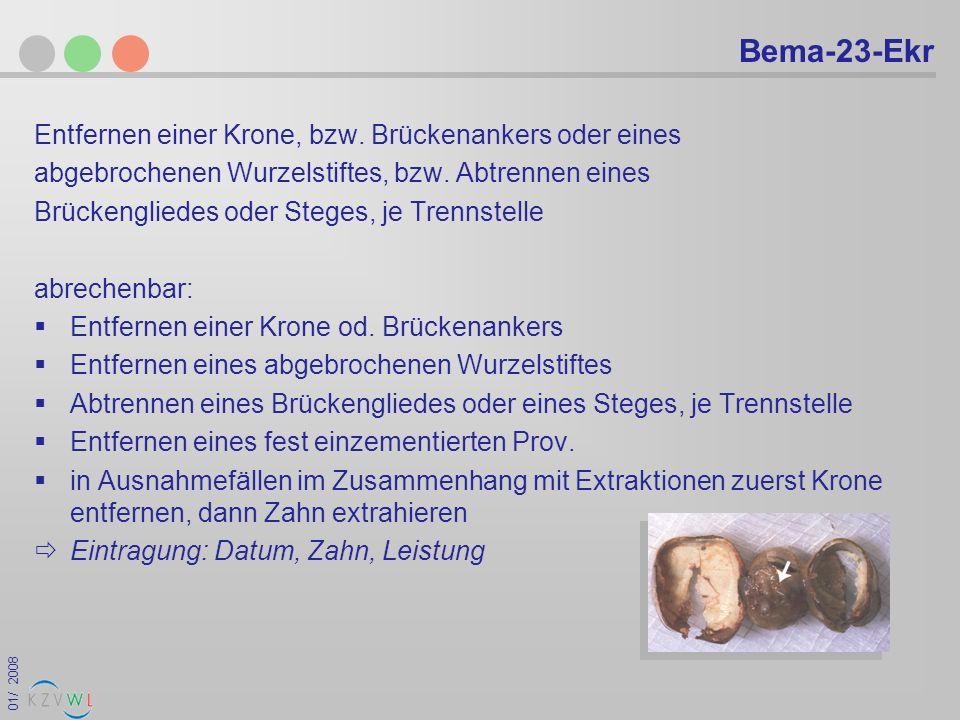 01/ 2008 GOZ-229 Entfernung einer Einlagefüllung, einer Krone, eines Brückenankers, Abtrennen eines Brückengliedes oder Steges abrechenbar: 1x je Krone, Brückenanker bzw.