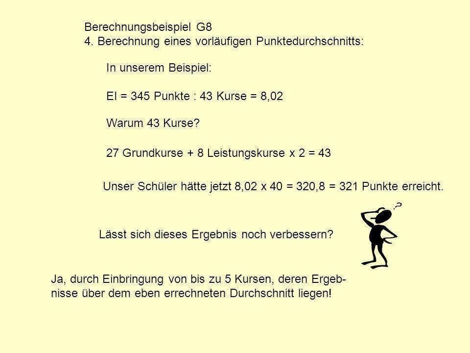 In unserem Beispiel: EI = 345 Punkte : 43 Kurse = 8,02 Warum 43 Kurse? Lässt sich dieses Ergebnis noch verbessern? Ja, durch Einbringung von bis zu 5