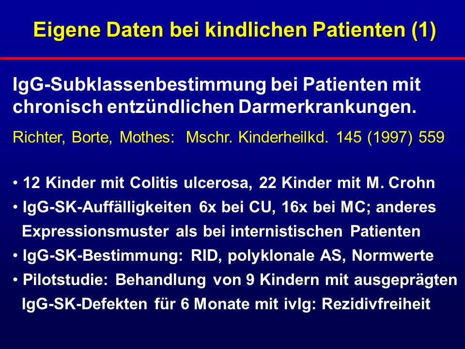 Eigene Daten bei kindlichen Patienten (2) IgG Subclass Concentrations in Certified Reference Material 470 and Reference Values for Children and Adults.