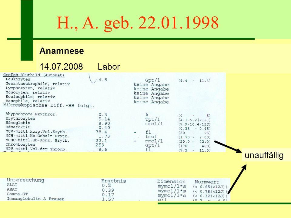 H., A. geb. 22.01.1998 Anamnese 14.07.2008Labor unauffällig