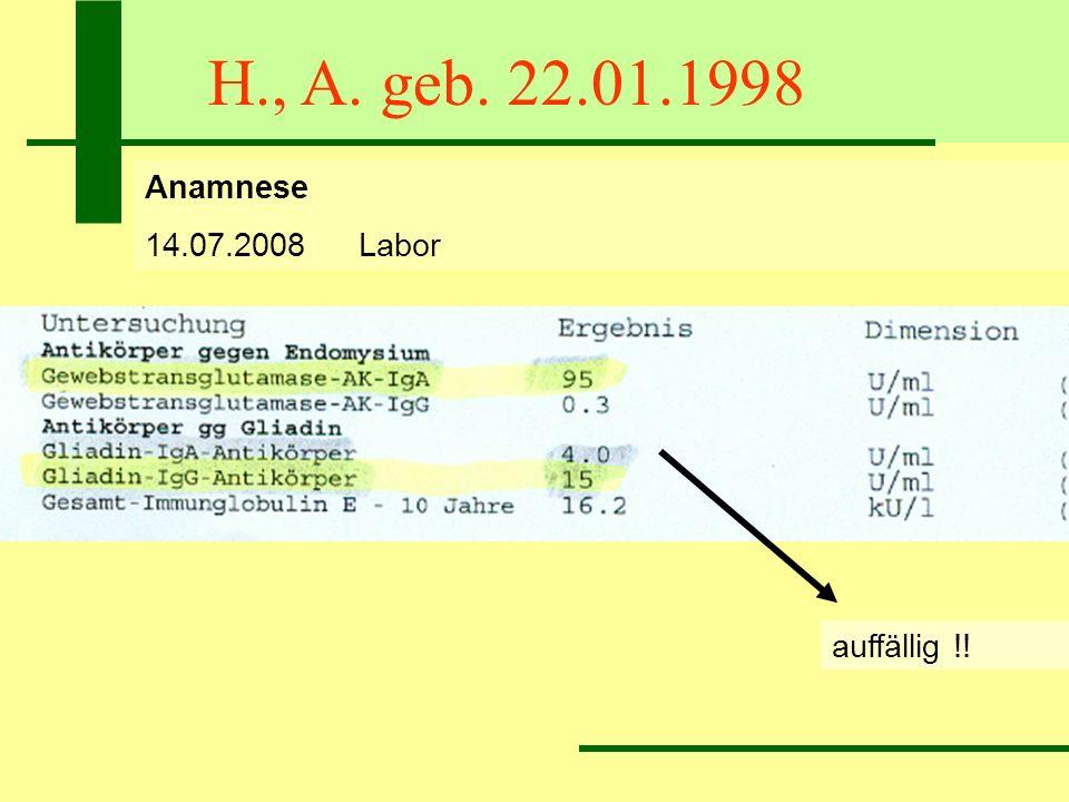 H., A. geb. 22.01.1998 Anamnese 14.07.2008Labor auffällig !!