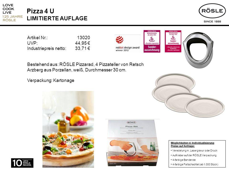 Pizza 4 U LIMITIERTE AUFLAGE Artikel Nr.: 13020 UVP: 44,95 Industriepreis netto:33,71 Bestehend aus: RÖSLE Pizzarad, 4 Pizzateller von Retsch Arzberg