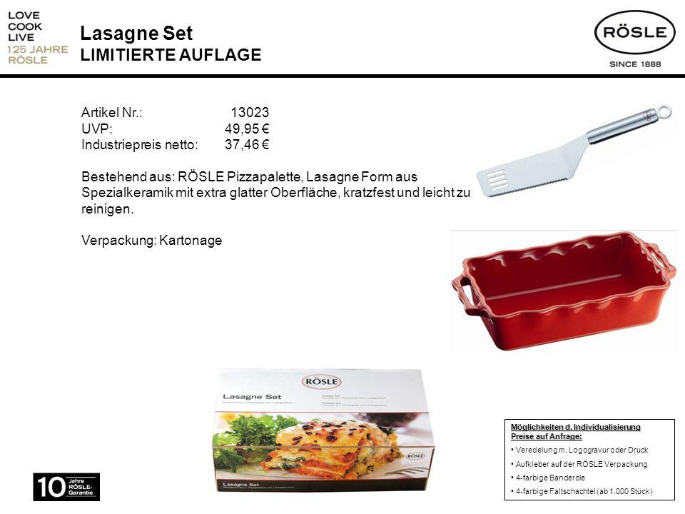 Lasagne Set LIMITIERTE AUFLAGE Artikel Nr.: 13023 UVP: 49,95 Industriepreis netto:37,46 Bestehend aus: RÖSLE Pizzapalette, Lasagne Form aus Spezialker