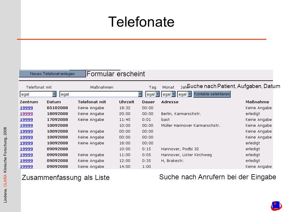 Lindena, CLARA Klinische Forschung, 2008 Telefonate Formular erscheint Zusammenfassung als Liste Suche nach Patient, Aufgaben, Datum Suche nach Anrufe
