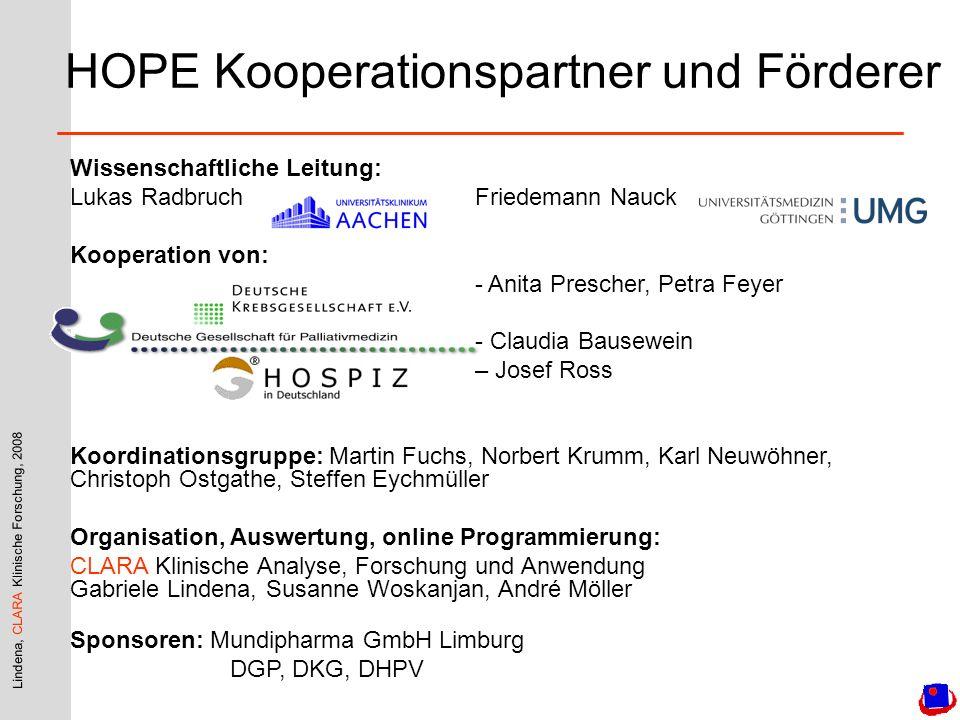 Lindena, CLARA Klinische Forschung, 2008 HOPE Kooperationspartner und Förderer Wissenschaftliche Leitung: Lukas RadbruchFriedemann Nauck Kooperation v