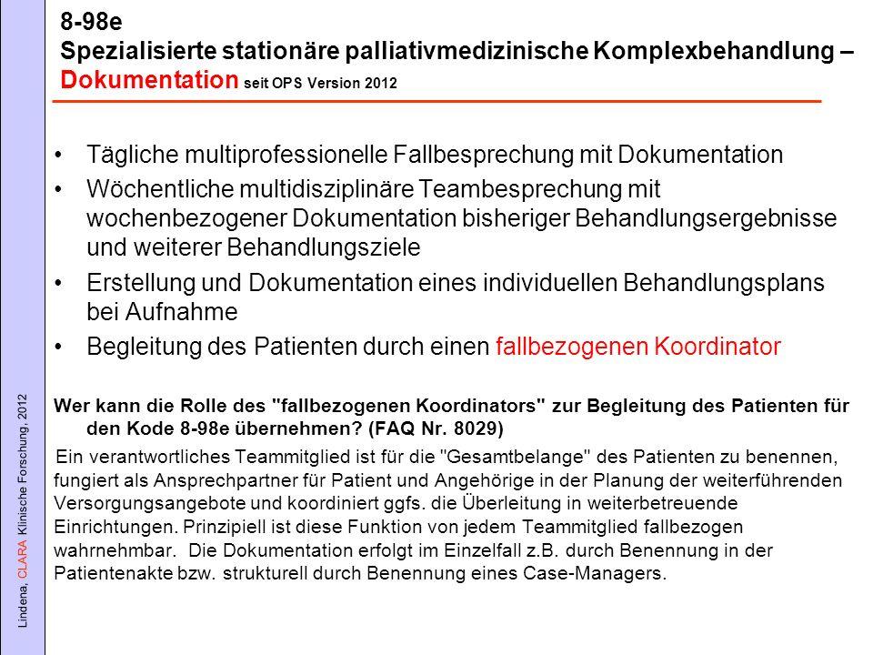 Lindena, CLARA Klinische Forschung, 2012 8-98e Spezialisierte stationäre palliativmedizinische Komplexbehandlung – Dokumentation seit OPS Version 2012