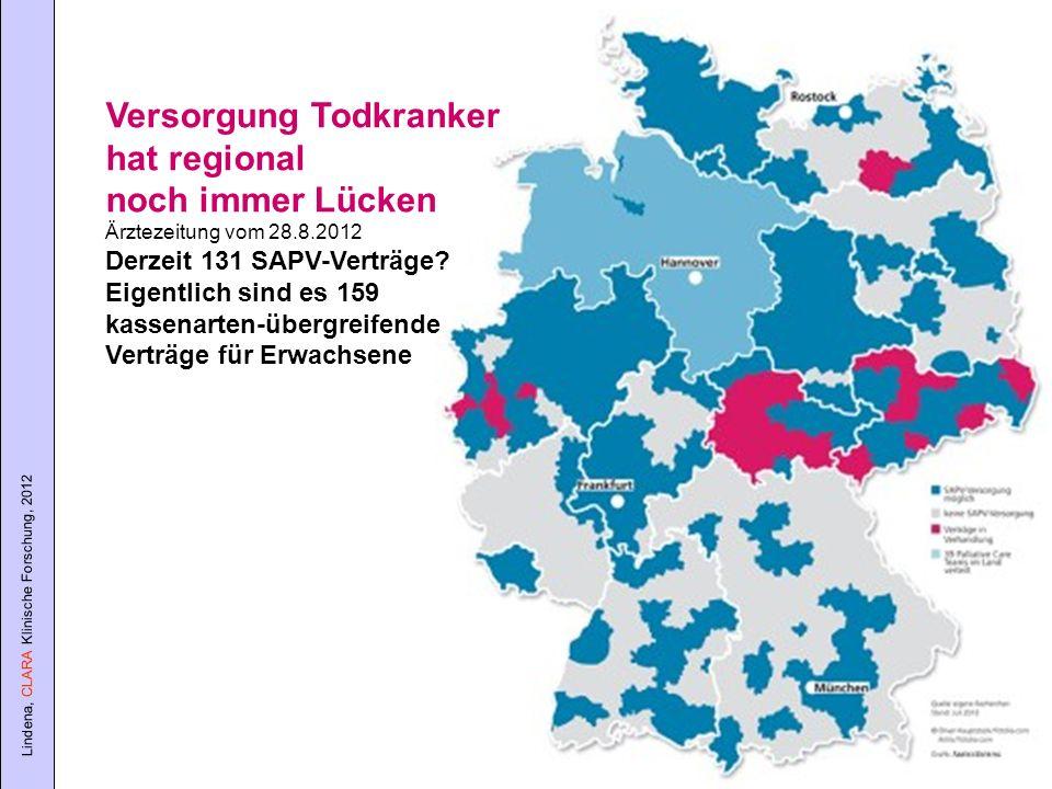 Lindena, CLARA Klinische Forschung, 2012 Versorgung Todkranker hat regional noch immer Lücken Ärztezeitung vom 28.8.2012 Derzeit 131 SAPV-Verträge? Ei