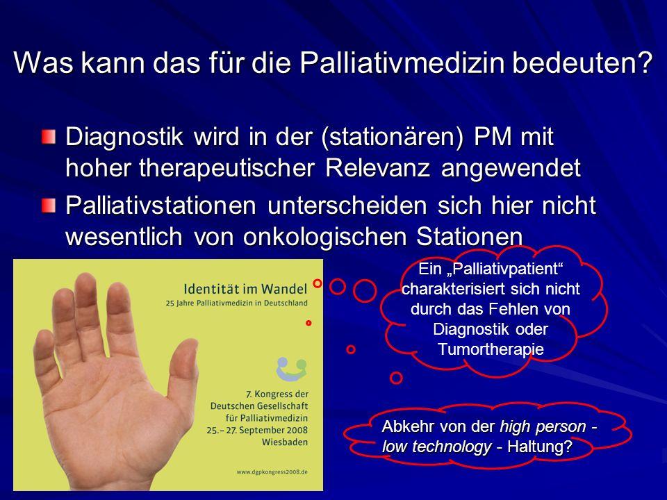 Was kann das für die Palliativmedizin bedeuten.