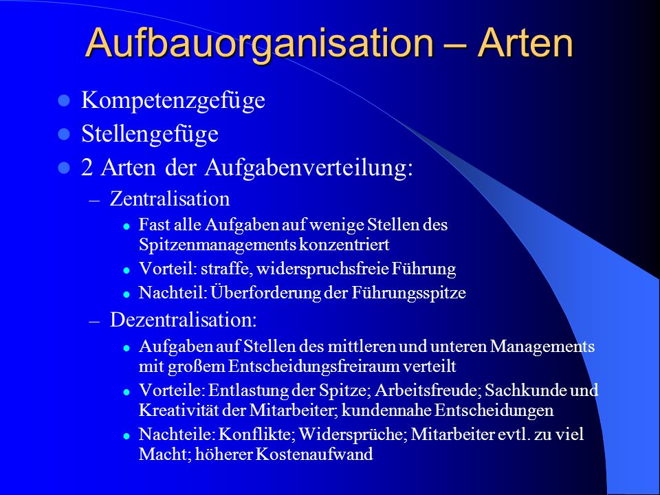 Aufbauorganisation – Leitungsgefüge Verknüpfung der Stellen unter dem Aspekt der Weisungsbefugnis bzw.