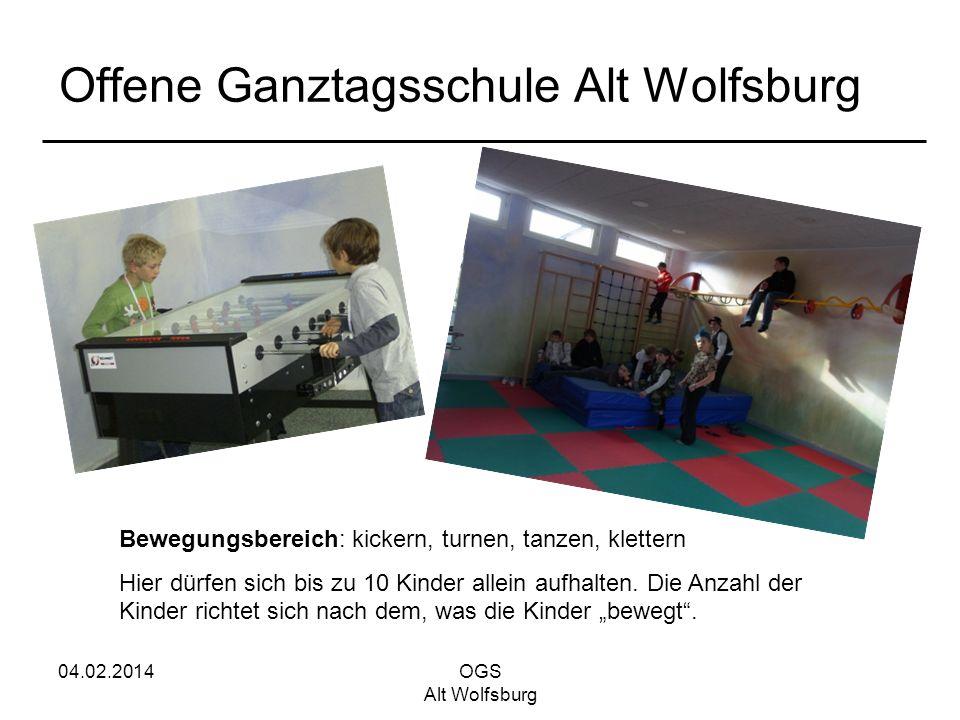 04.02.2014OGS Alt Wolfsburg Offene Ganztagsschule Alt Wolfsburg Bewegungsbereich: kickern, turnen, tanzen, klettern Hier dürfen sich bis zu 10 Kinder