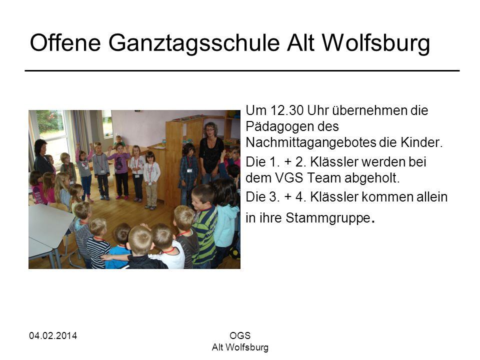 04.02.2014OGS Alt Wolfsburg Offene Ganztagsschule Alt Wolfsburg Um 12.30 Uhr übernehmen die Pädagogen des Nachmittagangebotes die Kinder. Die 1. + 2.