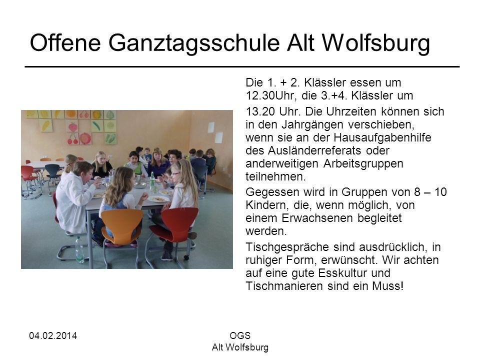 04.02.2014OGS Alt Wolfsburg Offene Ganztagsschule Alt Wolfsburg Die 1. + 2. Klässler essen um 12.30Uhr, die 3.+4. Klässler um 13.20 Uhr. Die Uhrzeiten