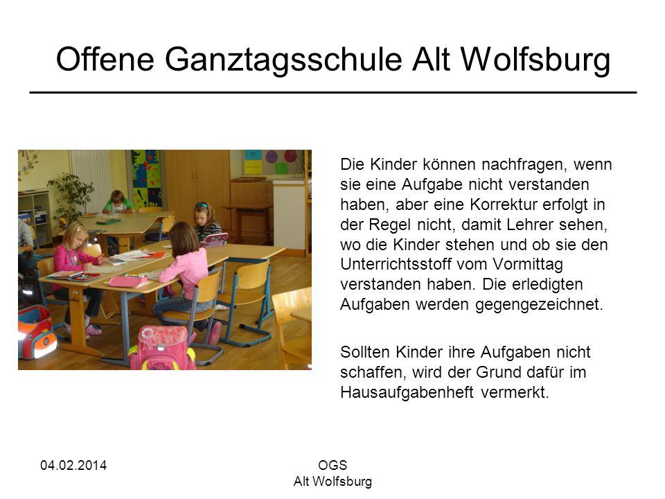 04.02.2014OGS Alt Wolfsburg Offene Ganztagsschule Alt Wolfsburg Die Kinder können nachfragen, wenn sie eine Aufgabe nicht verstanden haben, aber eine