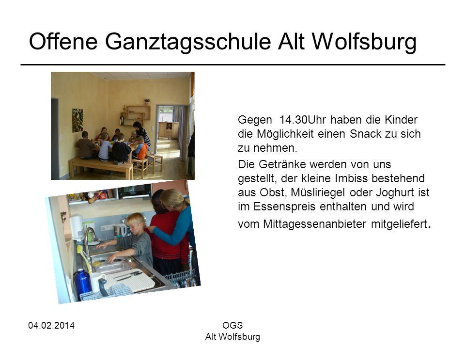 04.02.2014OGS Alt Wolfsburg Offene Ganztagsschule Alt Wolfsburg Gegen 14.30Uhr haben die Kinder die Möglichkeit einen Snack zu sich zu nehmen. Die Get