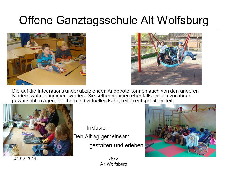 04.02.2014OGS Alt Wolfsburg Offene Ganztagsschule Alt Wolfsburg Die auf die Integrationskinder abzielenden Angebote können auch von den anderen Kinder