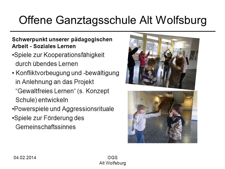 04.02.2014OGS Alt Wolfsburg Offene Ganztagsschule Alt Wolfsburg Schwerpunkt unserer pädagogischen Arbeit - Soziales Lernen Spiele zur Kooperationsfähi
