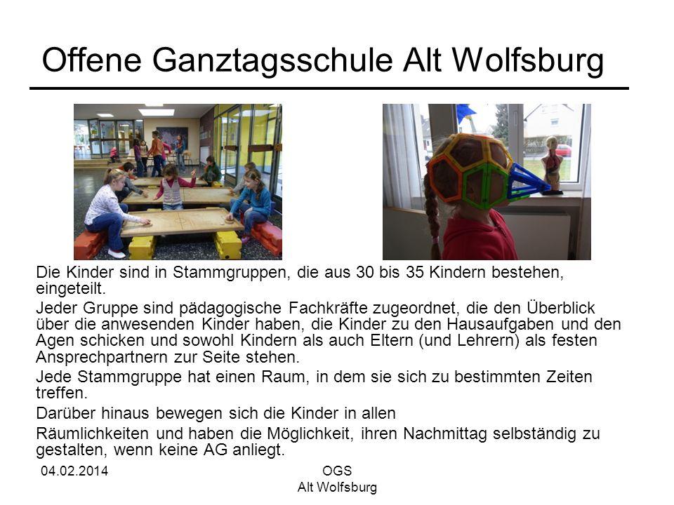 04.02.2014OGS Alt Wolfsburg Offene Ganztagsschule Alt Wolfsburg Die Kinder sind in Stammgruppen, die aus 30 bis 35 Kindern bestehen, eingeteilt. Jeder